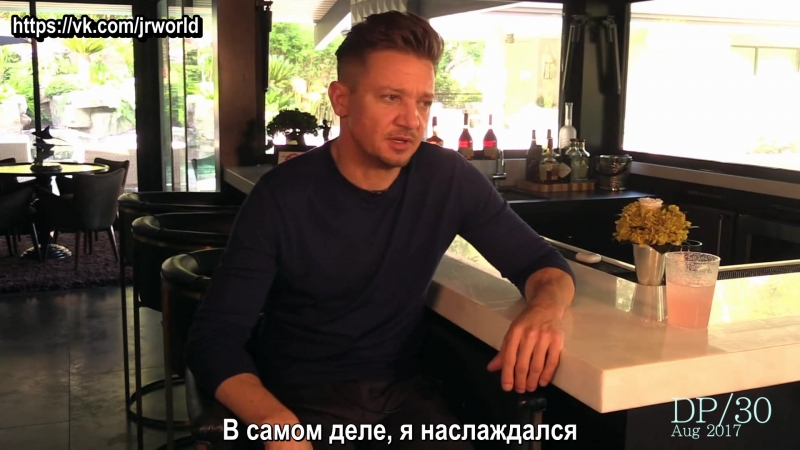 Jeremy Renner for DP/30 - Aug 2017 (рус. суб.)
