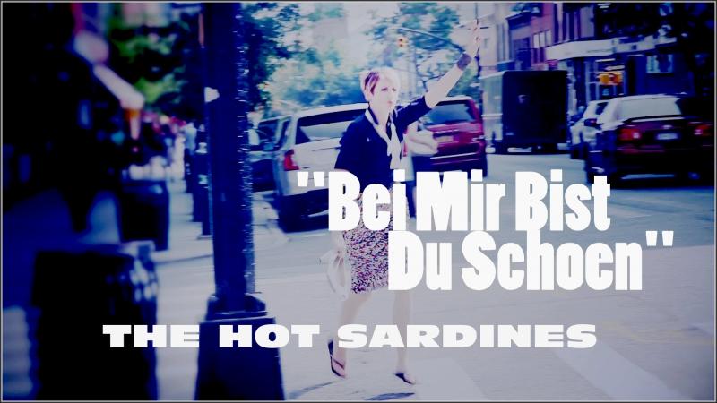 The Hot Sardines Bei Mir Bist Du Schoen Live 2013
