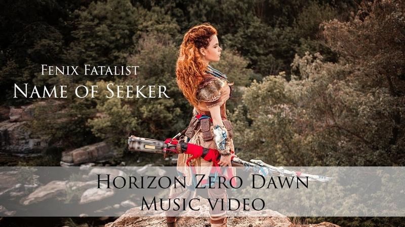 Fenix Fatalist Name of Seeker Horizon Zero Dawn Aloy Cosplay Music Video