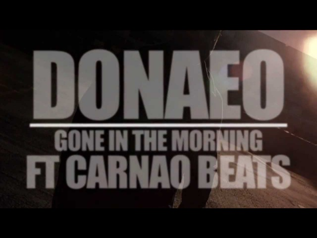 Donae'O ft Carnao Beats - Gone In The Morning (Official Video)