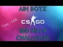 Time 108 - CSGO Aim Botz 100 Kill Challenge - m4a4-s