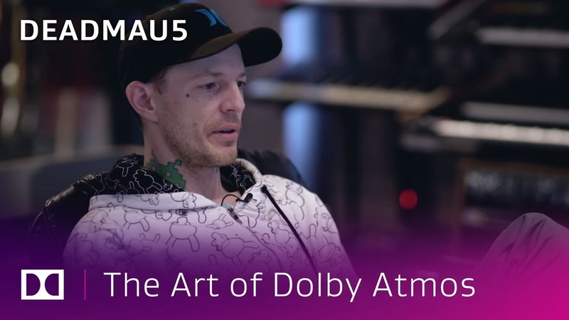 Deadmau5: Crafting Sound in Space | The Art of Dolby Atmos: Music Producers | Dolby