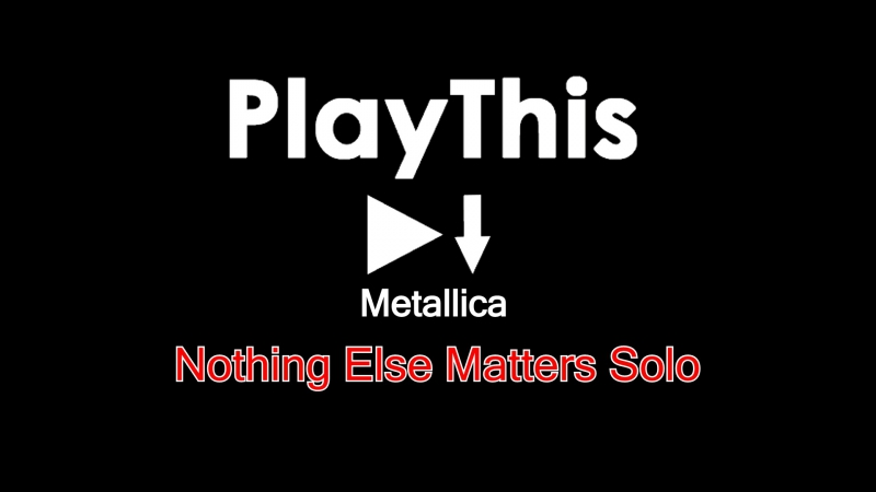 Metallica - Nothing Else Metters (SOLO)