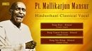 Best of Hindustani Classical Pt Mallikarjun Mansur Raga Khat Raga Yaman Kalyan