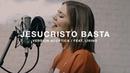 Un Corazón feat. Living - Jesucristo Basta (Versión acústica)
