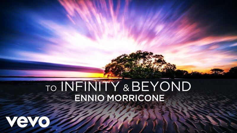 Ennio Morricone - To Infinity and Beyond - Soundtracks Collection (2018 Remastered for ...
