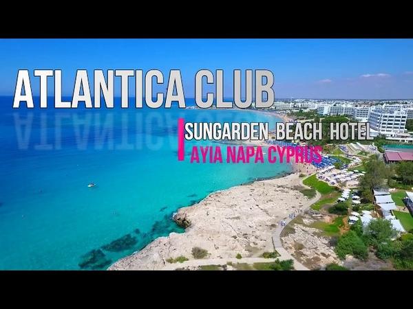 AYIA NAPA CYPRUS ATLANTICA CLUB SUNGARDEN BEACH HOTEL DRONE PROMO 2017