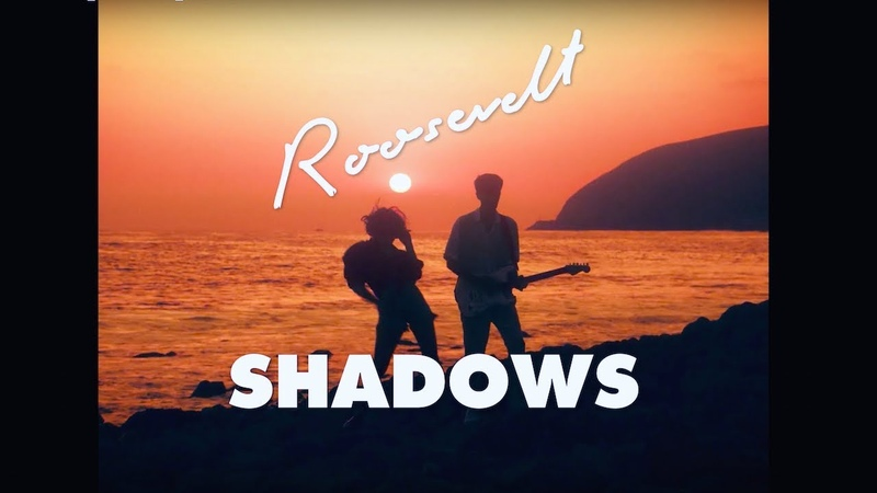 Roosevelt Shadows Official Video