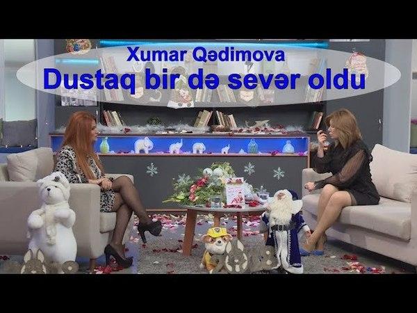 Xumar Qədimova - Dustaq bir də sevər oldu