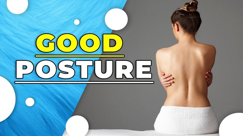 Why Is Posture So Important? Easy Advice For Healthy Life!