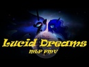 Lucid Dreams [MLP PMV] (Juice WRLD)