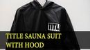 TITLE Sauna suit with hood (костюм для сгонки веса)