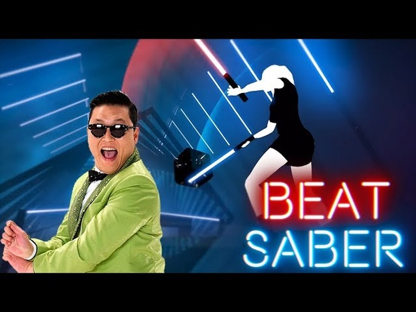 Beat Saber - Gangnam Style (Тут я чуть не откис)