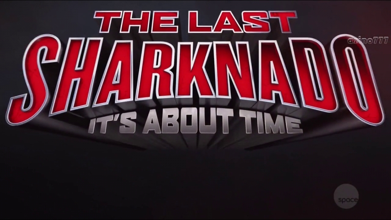 The Last Sharknado: It's About Time (2018) Intro