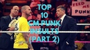 CM Punk Insults Top 10 Part 2