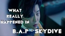 WHAT REALLY HAPPENED IN B.A.P'S - SKYDIVE