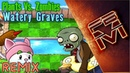 Plants Vs Zombies Watery Graves Remix