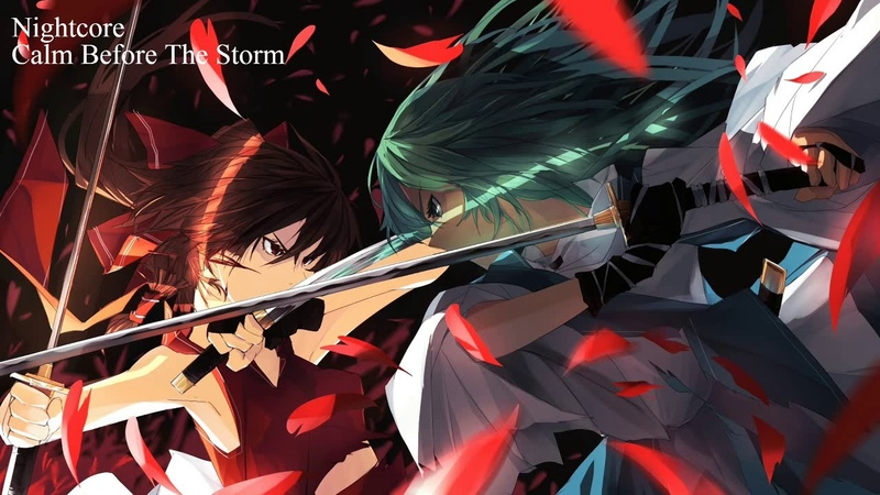 Nightcore - Calm Before The Storm