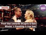 Proof that Leonardo DiCaprio &amp Kate Winslet 's friendship is true love Original