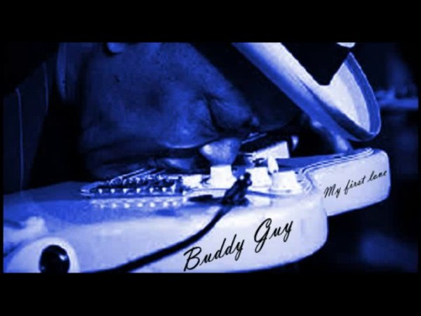 Buddy Guy - My first love (Full Album)