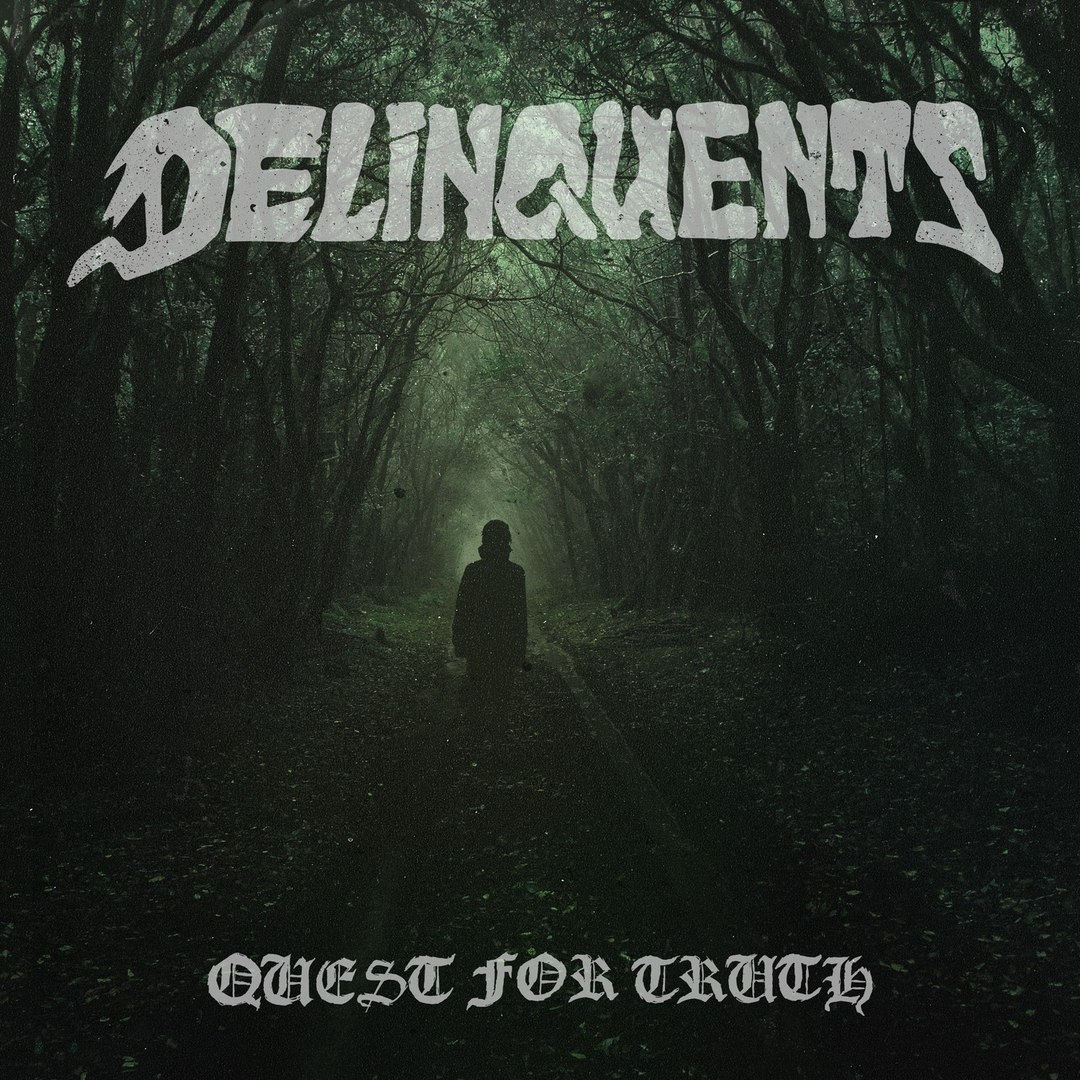 Delinquents - Quest for Truth (2018)