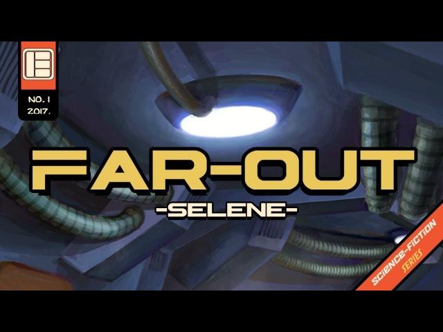 Far - Out: Selene - Трейлер (SpaceGameRu)