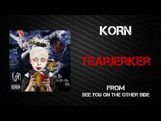 Korn - Tearjerker [Lyrics Video]