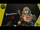 1 ► Любитель железок ► Titanfall 2 ► Xbox One