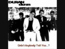 Duran Duran Only For Me Worth waiting For From Didn`t Anybody Tell You