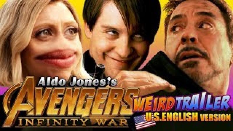 AVENGERS INFINITY WAR Weird Trailer ( U.S. English Version ) | FUNNY SPOOF PARODY by Aldo Jones