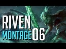Riven Montage 6 - Best Riven Plays 2018 by The LOLPlayVN Community ( League of Legends )