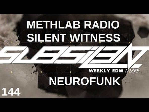 ►SubSIL3NT Podcast 144 MethLab Radio 18 feat. Silent Witness [Neurofunk]