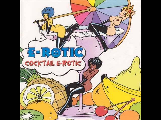 E-Rotic - Cocktail D'Erotique (Album Version)