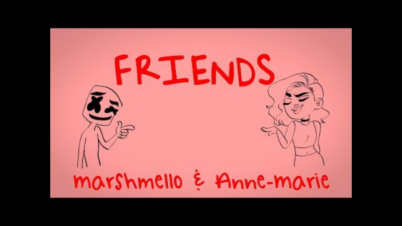 Marshmello Anne-Marie - FRIENDS (Lyric Video) *OFFICIAL FRIENDZONE ANTHEM*