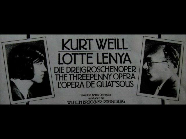 Threepenny Opera, by Kurt Weill (Music) and Bertholt Brecht (Words)