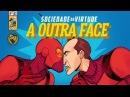 A OUTRA FACE - SOCIEDADE DA VIRTUDE