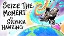 Seize The Moment - Stephen Hawking https://vk.com/topnotchenglish