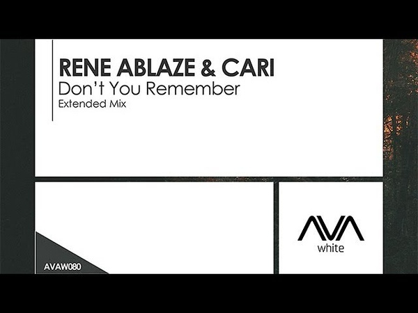 Rene Ablaze Cari - Don't You Remember